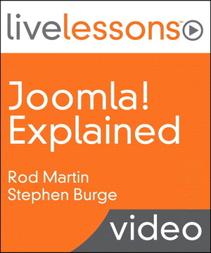 Joomla! Explained LiveLessons (Video Training)
