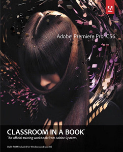 Adobe® Premiere Pro® CS6 Classroom in a Book®