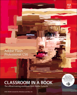 Adobe® Flash® Professional CS6 Classroom in a Book®: The official training workbook from Adobe Systems