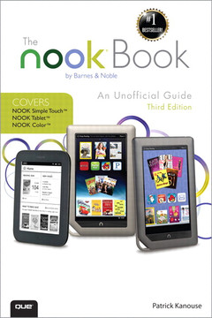 The NOOK Book: An Unofficial Guide: Everything you need to know about the NOOK Tablet, NOOK Color, and the NOOK Simple Touch, Third Edition
