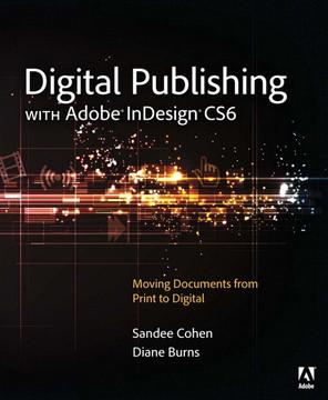 Digital Publishing with Adobe® InDesign® CS6
