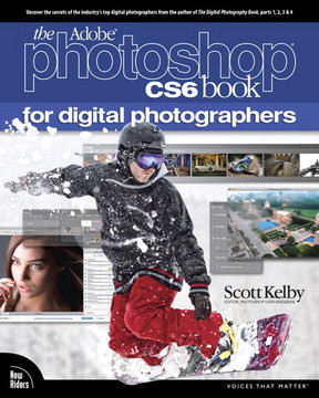 The Adobe® Photoshop CS6 Book for Digital Photographers
