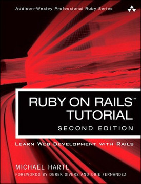 Ruby on Rails™ Tutorial: Learn Web Development with Rails, Second Edition