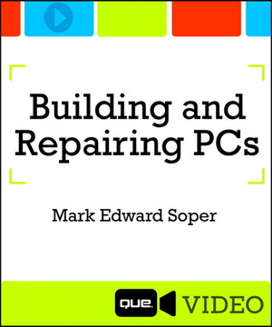Building and Repairing PCs