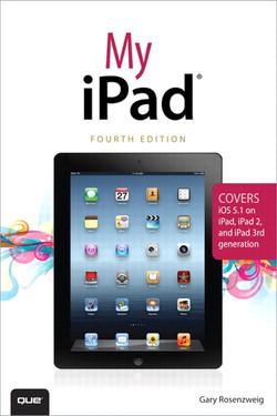 My iPad® (covers iOS 5.1 on iPad, iPad 2, and iPad 3rd gen), Fourth Edition