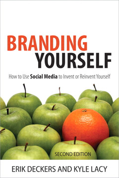Branding Yourself: How to Use Social Media to Invent or Reinvent Yourself