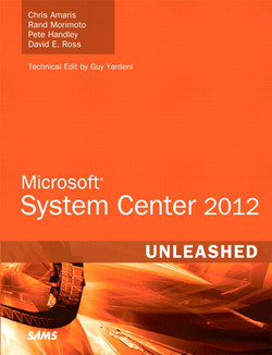 Microsoft® System Center 2012 Unleashed
