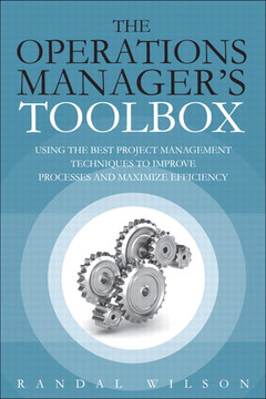 The Operations Manager's Toolbox: Using the Best Project Management Techniques to Improve Processes and Maximize Efficiency