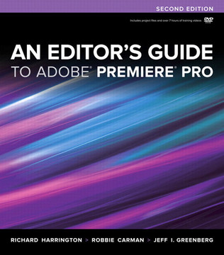 An Editor's Guide to Adobe® Premiere® Pro, Second Edition