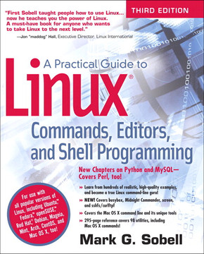 A Practical Guide to Linux® Commands, Editors, and Shell Programming, Third Edition