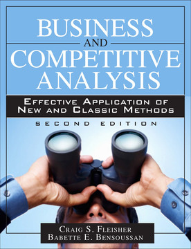 Business and Competitive Analysis: Effective Application of New and Classic Methods, Second Edition
