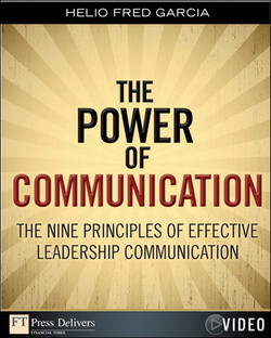 Power of Communication (Video), The: The Nine Principles of Effective Leadership Communication