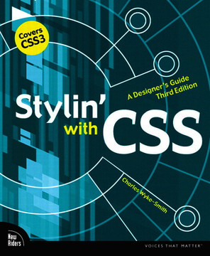 Stylin' with CSS: A Designer's Guide, Third Edition