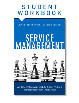Service Management, Student Workbook: An Integrated Approach to Supply Chain Management and Operations