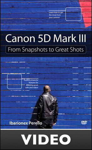 Canon 5D Mark III From Snapshots to Great Shots Streaming Video
