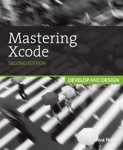 Mastering Xcode: Develop and Design, Second Edition