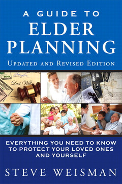 A Guide to Elder Planning: Everything You Need to Know to Protect Your Loved Ones and Yourself, Second Edition