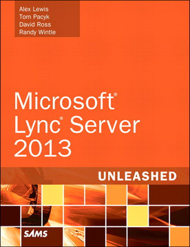 Microsoft® Lync® Server 2013 Unleashed Second Edition