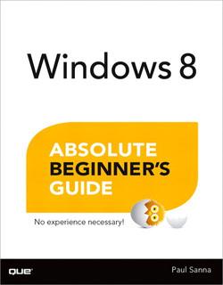 Windows 8 Absolute Beginner's Guide