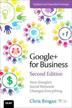 Google+ for Business: How Google's Social Network Changes Everything, Second Edition