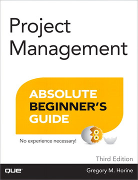 Project Management Absolute Beginner's Guide, Third Edition