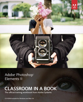 Adobe® Photoshop® Elements 11 Classroom in a Book®