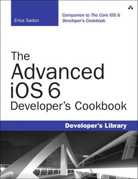 The Advanced iOS 6 Developer's Cookbook, Fourth Edition