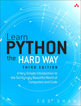 Learn Python the Hard Way: A Very Simple Introduction to the Terrifyingly Beautiful World of Computers and Code, Third Edition, Video-Enhanced Edition