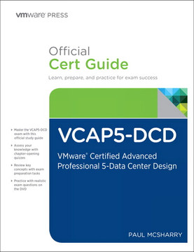 VCAP5-DCD Official Cert Guide: VMware Certified Advanced Professional 5-Data Center Design