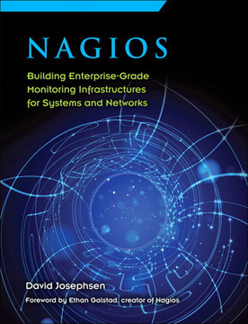 Nagios: Building Enterprise-Grade Monitoring Infrastructures for Systems and Networks, Second Edition