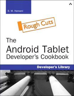 The Android™ Tablet Developer's Cookbook