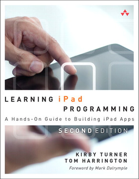 Learning iPad Programming: A Hands-On Guide to Building iPad Apps, Second Edition