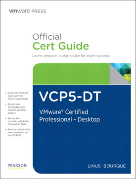 VCP5-DT Official Cert Guide: VMware Certified Professional 5 - Desktop