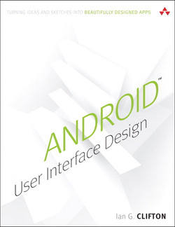 Android™ User Interface Design: Turning Ideas and Sketches into Beautifully Designed Apps