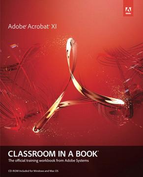 Adobe® Acrobat® XI Classroom in a Book®