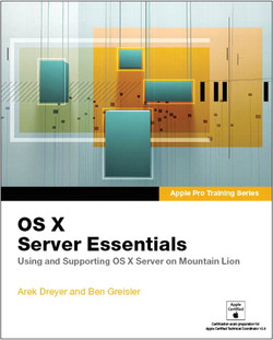 Apple Pro Training Series: OS X Server Essentials