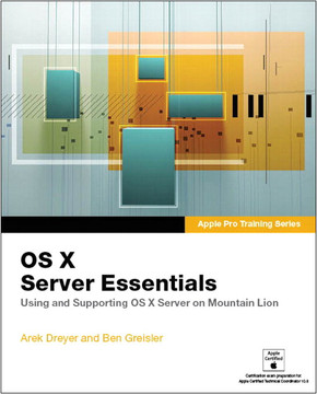 Apple Pro Training Series: OS X Server Essentials