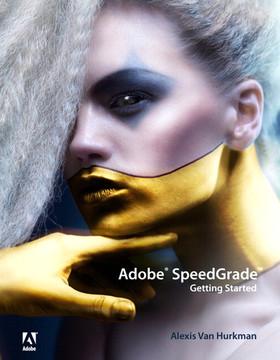 Adobe® SpeedGrade™: Getting Started