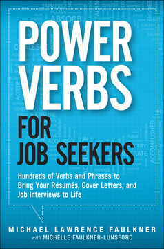 Power Verbs for Job Seekers: Hundreds of Verbs and Phrases to Bring Your Résumés, Cover Letters, and Job Interviews to Life
