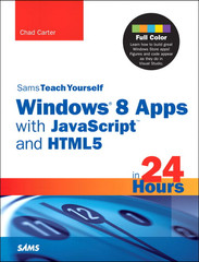 Sams Teach Yourself Windows® 8 Apps with JavaScript and HTML5 in 24 Hours