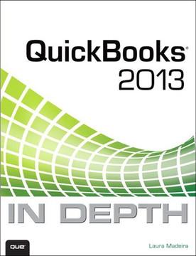 QuickBooks® 2013 In Depth