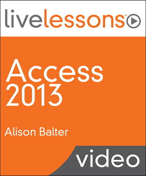 Access 2013 LiveLessons (Video Training)