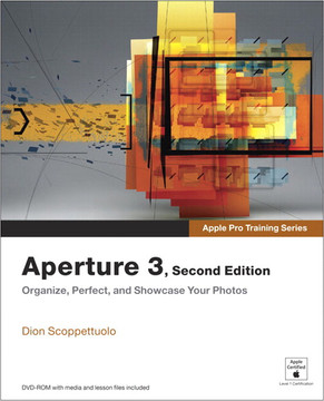 Apple Pro Training Series: Aperture 3, Second Edition