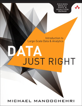 Data Just Right: Introduction to Large-Scale Data & Analytics