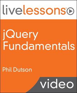 jQuery Fundamentals LiveLessons (Video Training)