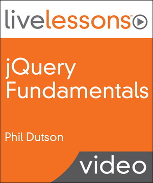 jQuery Fundamentals LiveLessons (Video Training)