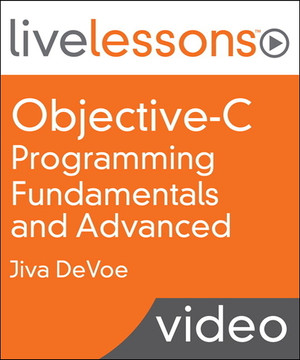 Objective-C Programming Fundamentals and Advanced LiveLessons (Video Training)
