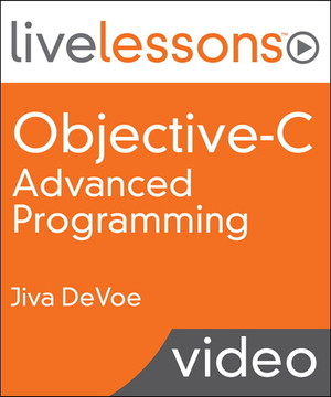 Objective-C Advanced Programming LiveLessons (Video Training)