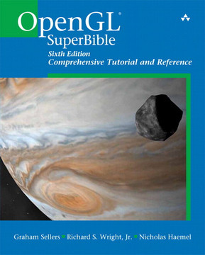 OpenGL® SuperBible: Comprehensive Tutorial and Reference, Sixth Edition