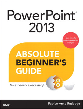 PowerPoint® 2013 Absolute Beginner's Guide